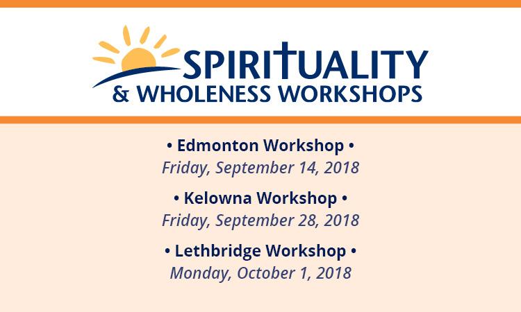 2018 Spirituality & Wholeness Workshops